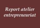Report atelier entrepreneuriat